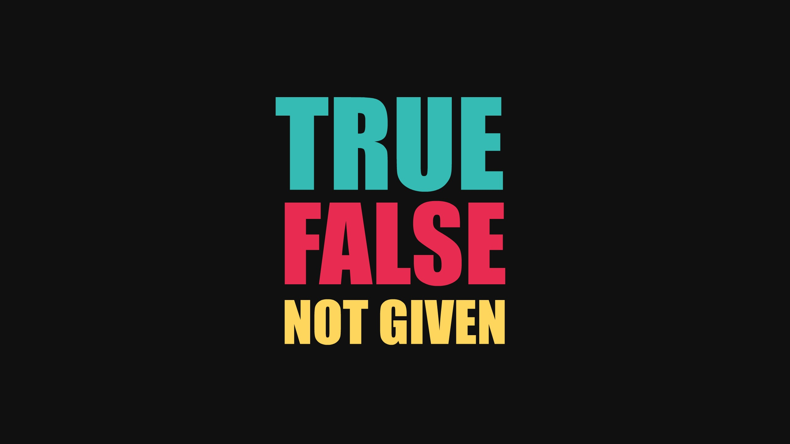 The words True, False and Not Given are written in bid blue, red and yellow letters on a black background