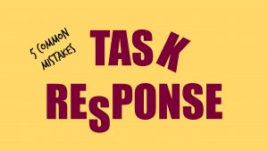 """The words Task Response appear in crimson on a yellow background. However, the final K of """"task"""" and the """"S"""" in response are slightly out of position to signify that the blog post will discuss 5 common mistakes with Task Response"""