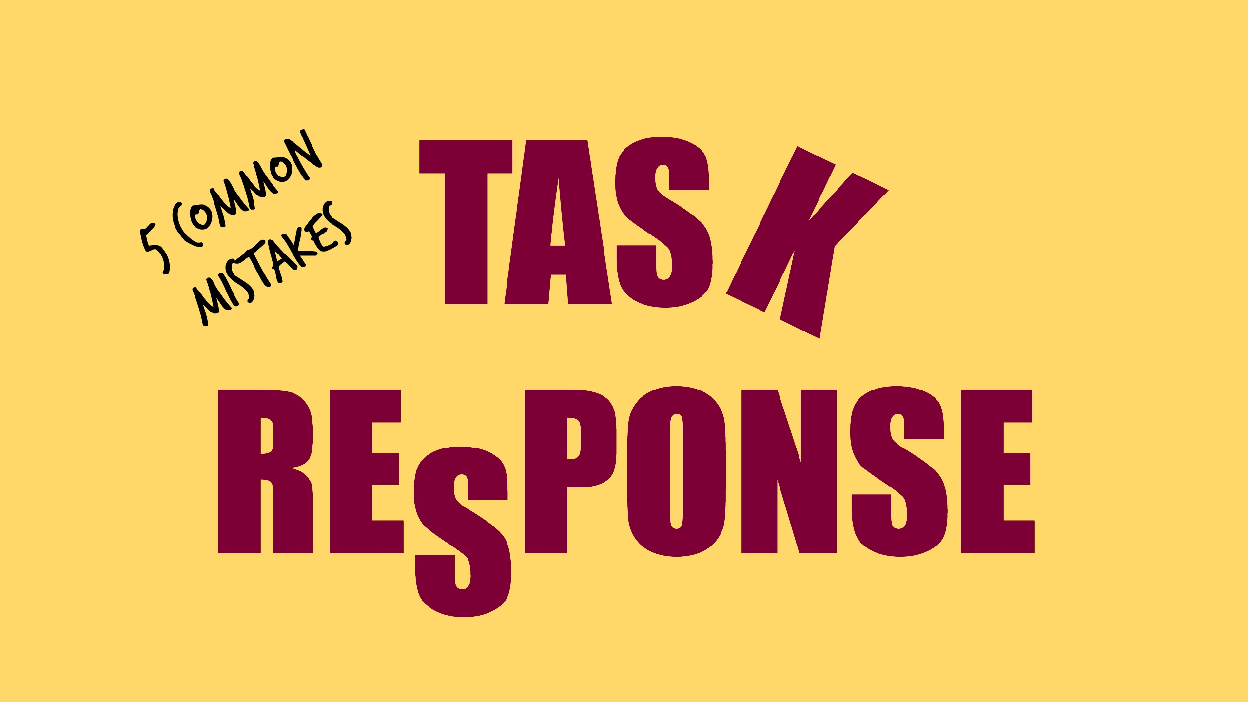 "The words Task Response appear in crimson on a yellow background. However, the final K of ""task"" and the ""S"" in response are slightly out of position to signify that the blog post will discuss 5 common mistakes with Task Response"