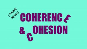 The words coherence and cohesion sit on a blue background. Some of the letters are falling down the page to signal that this lesson is about the 5 most common IELTS Coherence & Cohesion errors