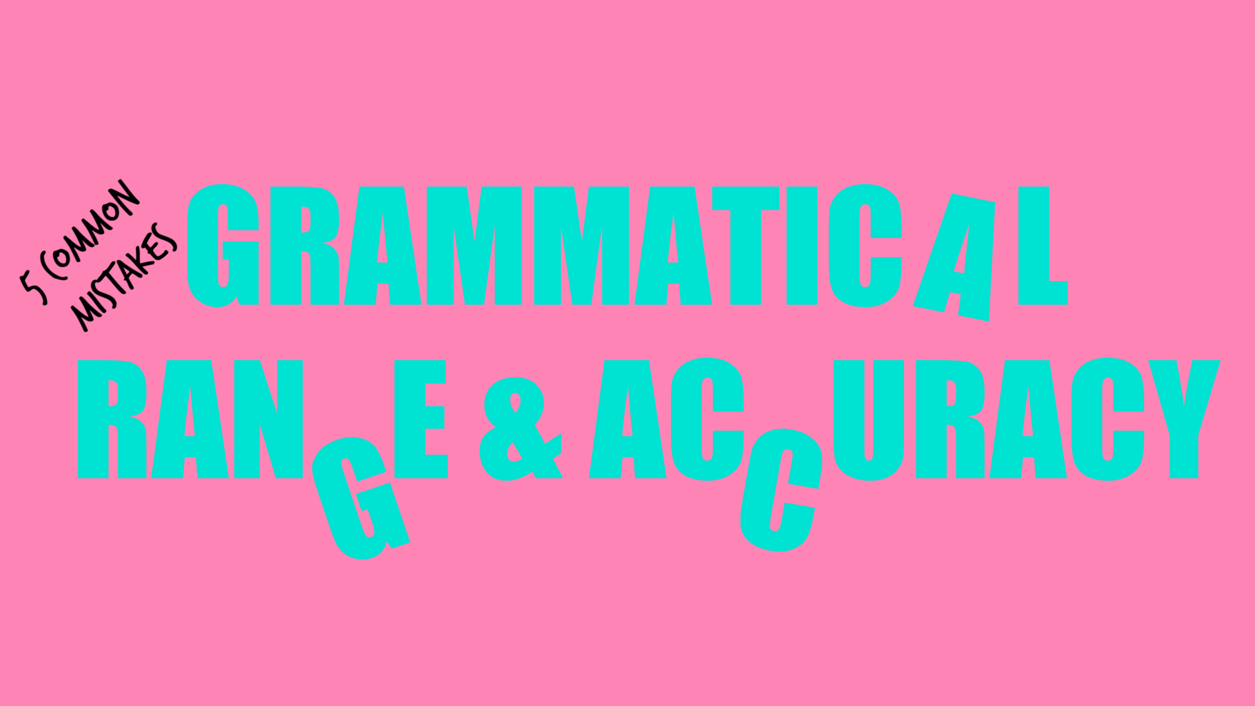 The word Grammatical Range and Accuracy sit on a pink background. Some of the letters are falling off the page to illustrate that this blog post will discuss the 10 most common IELTS grammar mistakes