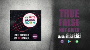 A graphic image of a podcast album cover next to the words IELTS True False Not Given
