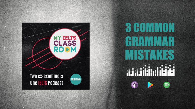 The words 3 common IELTS grammar mistakes sit next to the Album cover for the My IELTS Classroom album cover
