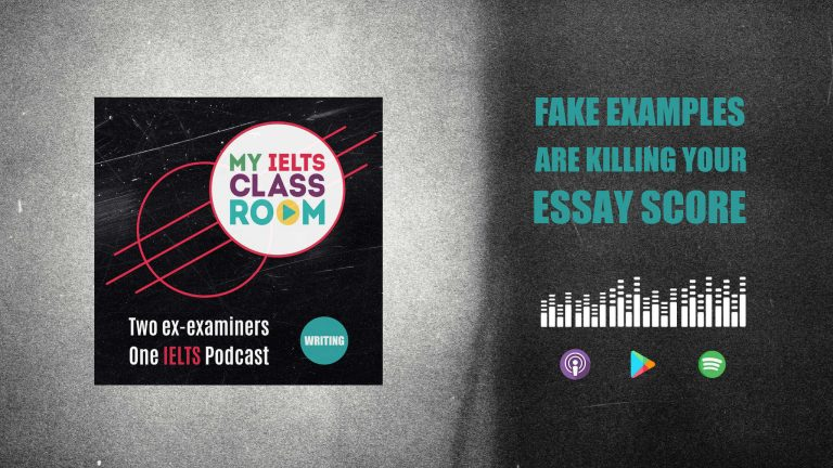 The words fake examples in IELTS essays sit next to the My IELTS Classroom podcast cover